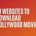 10 Bollywood Movies Download Sites Latest 2021